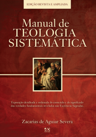 Manual De Teologia Sistematica  Zacarias De Aguiar