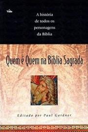 Quem E Quem Na Biblia Sagrada  Paul Gardner