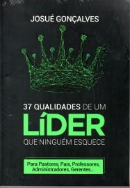 37 Qualidades Do Lider Josue Gonçalves