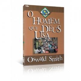 O Homem Que Deus Usa Oswald Smith