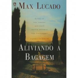 Aliviando A Bagagem  Max Lucado
