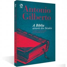 Biblia Atraves Do Seculo  Antonio Gilberto