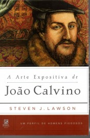Arte Expositiva De João Calvino  Steven J. L