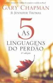 Cinco Linguagens Do Perdao  Gary Chapman