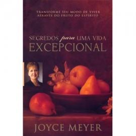 Segredos Para Uma Vida Excepcional Joyce Meyer