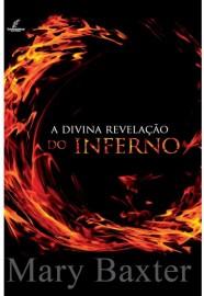 Divina Revelação Do Inferno  Mary Baxter