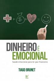 Dinheiro E Emocional  Tiago Brunet