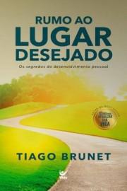 Rumo Ao Lugar Desejado Tiago Brunet