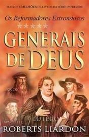 Generais De Deus Os Reformadores Estrondosos