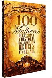 100 Mulheres Que Fizeram A Historia Isael Araujo