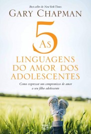 Cinco Linguagens Do Amor Dos Adolescentes Gary C