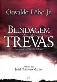 Blindagem Contra As Trevas - Oswaldo Lobo