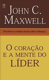 Coracao E A Mente Do Lider  John C.Maxwell