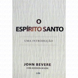 O Espirito Santo John Bevere