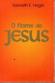 O Nome De Jesus Kenneth E.Hagin