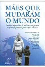 Mães que Mudaram o Mundo