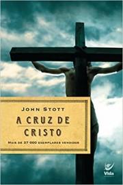 A Cruz De Cristo John Stott