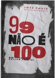 99 Nao È 100  Joao Paulo