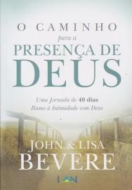 Caminho Para A Presença De Deus  John Bevere