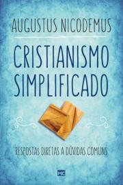 Cristianismo Simplificado  Augustus Nicodemus