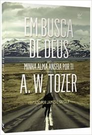 LIVRO  EM BUSCA DE DEUS A.W. TOZER