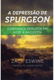 Depressão De Spurgeon  Zack Eswine