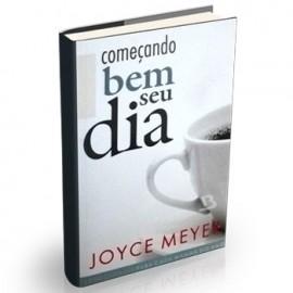 Comecando Bem Seu Dia  Joyce Meyer