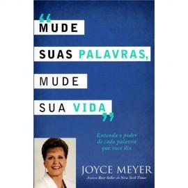 Mude Suas Palavras Mude Sua Vida  Joyce Meyer
