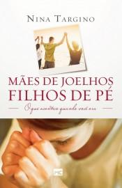 Maes De Joelhos Filhos De Pe Nina Targino