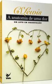 Anatomia De Uma Dor - C.S.Lewis