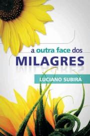 A Outra Face Dos Milagres  Luciano Subira