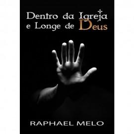 Dentro Da Igreja e Longe De Deus Raphael Melo