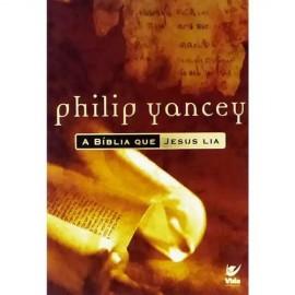 Livro A Biblia Que Jesus Lia -  Philip Yancey