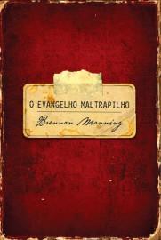 Evangelho Maltrapilho  Brennan Manning