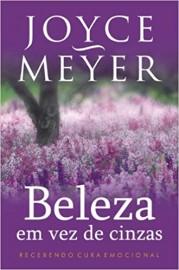 Beleza Em Vez De Cinzas Joyce Meyer