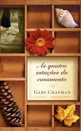 Quatro Estacoes Do Casamento Gary Chapman